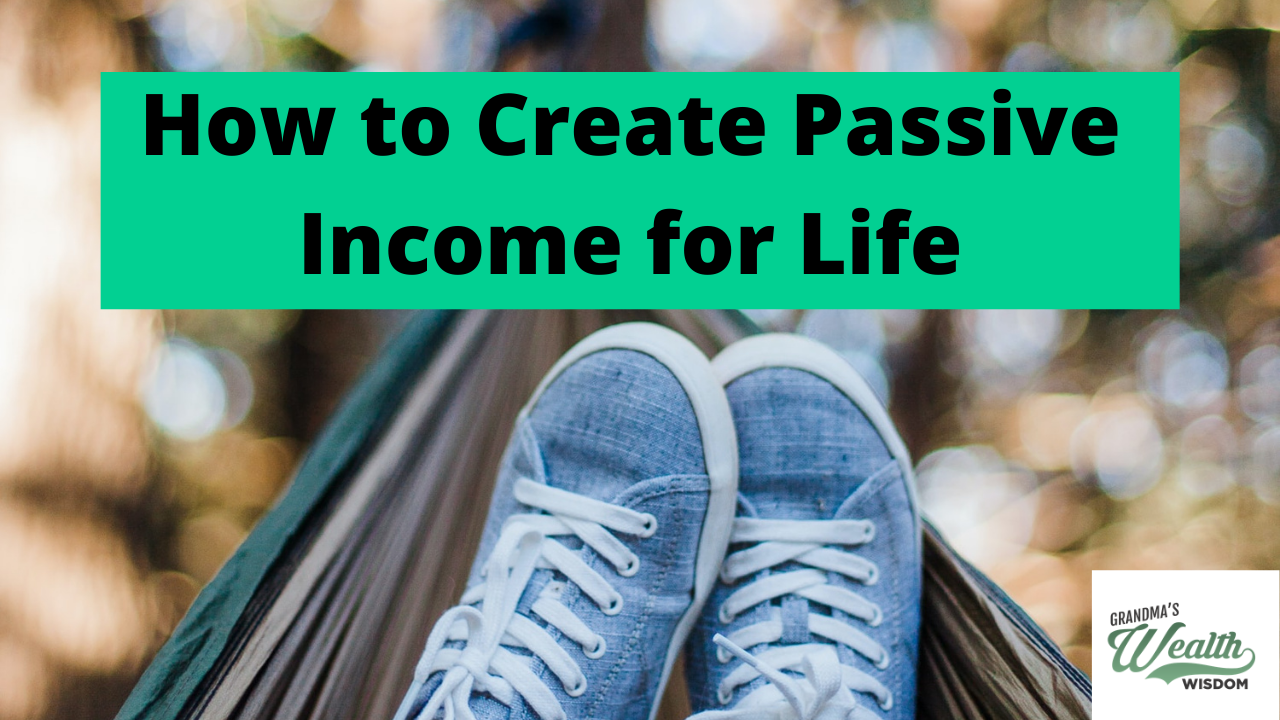 How to Create Passive Income for Life
